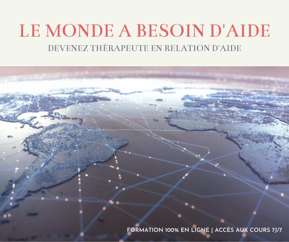 Le monde a besoin de vous - thérapeute en relation d'aide
